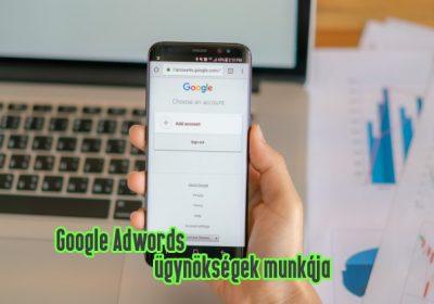 Adwords reklám ügynökségek listája – Kikkel érdemes dolgozni?